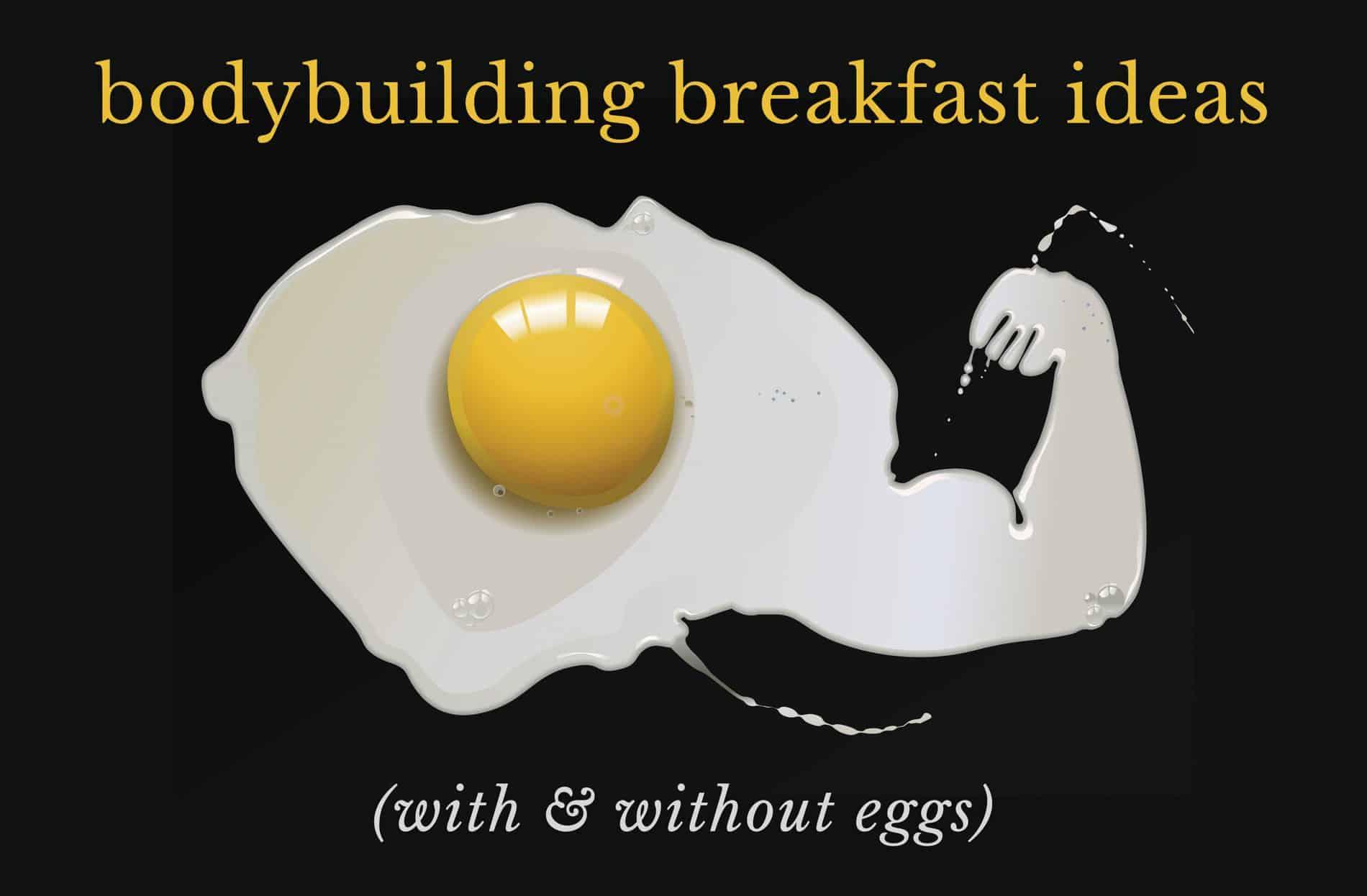 Bodybuilding Breakfast Ideas