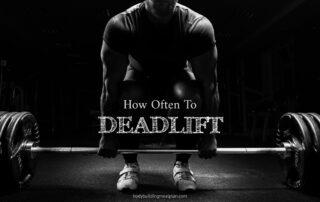 How Often To Deadlift